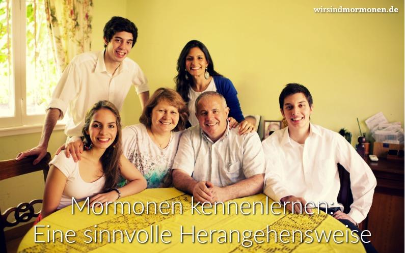 Mormonen kennenlernen: Eine sinnvolle Herangehensweise