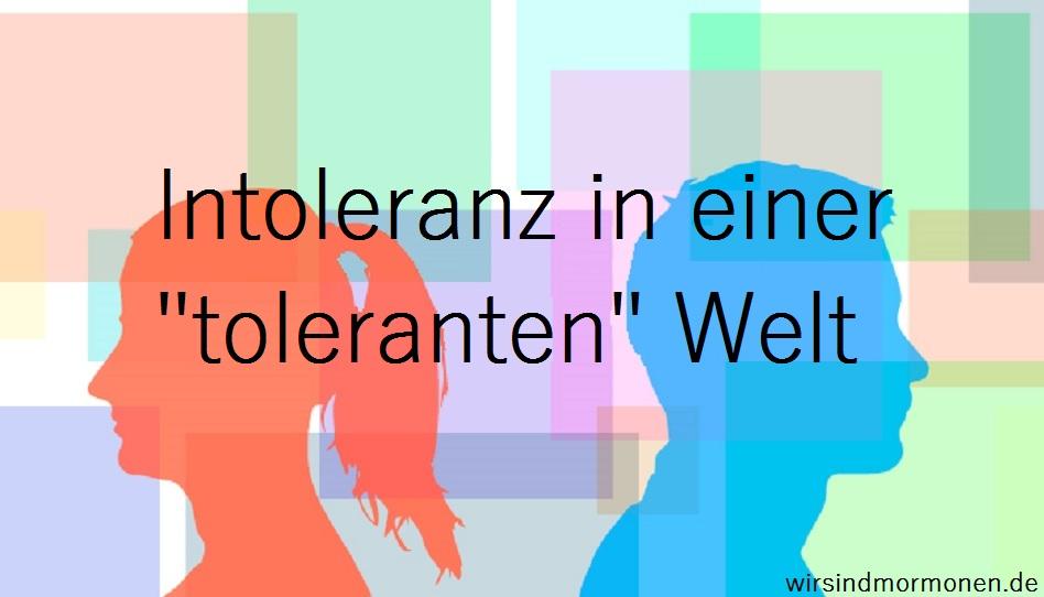 """Intoleranz in einer """"toleranten"""" Welt"""
