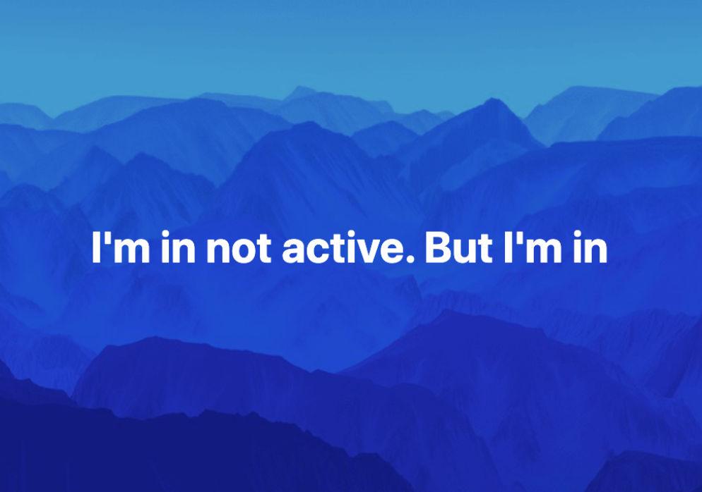 """Zu lesen ist folgendes (auf Englisch): """"Ich bin nicht aktiv. Aber ich bin dabei."""""""